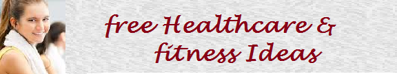 Free HealthCare and Fitness Ideas