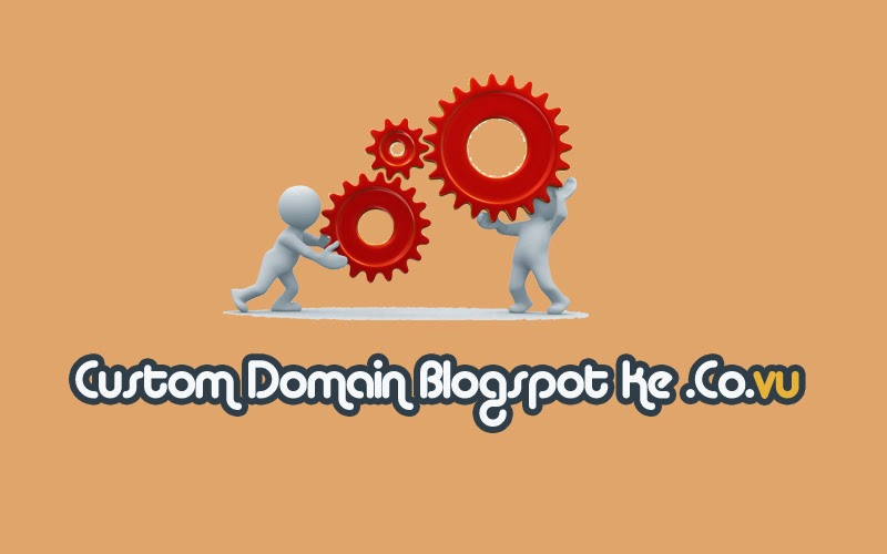 Custom Domain Blogspot Ke COVU