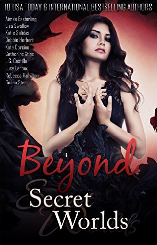 Beyond Secret Worlds, a story collection by bestselling paranormal and dark fantasy authors