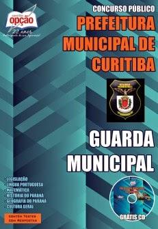 Apostila Concurso Prefeitura Municipal de Curitiba / PR GUARDA MUNICIPAL 2015