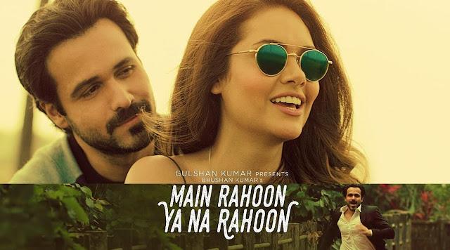Main Rahoon Ya Na Rahoon Guitar CHORDS Emraan Hashmi, Esha Gupta | Armaan Malik, Amaal Mallik
