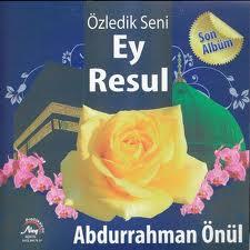 Abdurrahman önül Ey Resul ilahisi Dinle