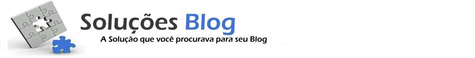 Soluções Blog | Dicas para Blogger e Wordpress