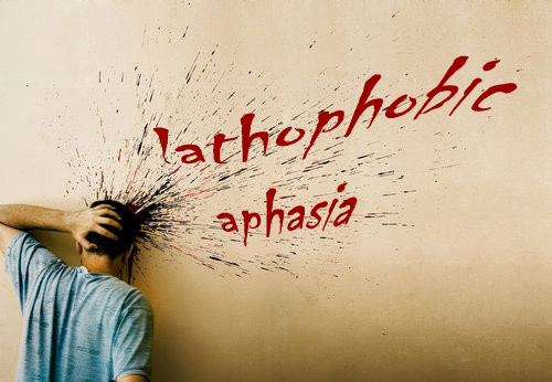 lathophobic aphasia
