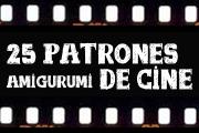 25 PATRONES AMIGURUMI DE CINE