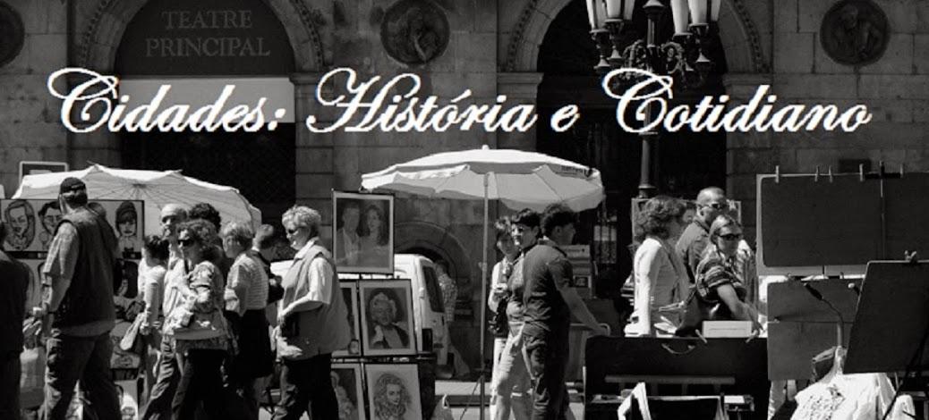 Cidades: História e Cotidiano