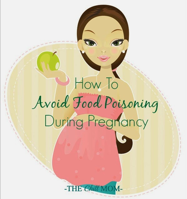How To Avoid Food Poisoning During Pregnancy The Chill Mom