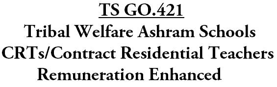 Girijana Ashram Schools, CRTs Remuneration,Tribal Welfare