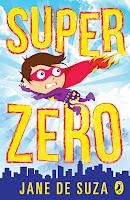 Books: SuperZero by Jane de Suza (Age: 9+)