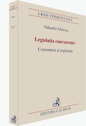 Legea Concurenței. Comentarii și explicații.