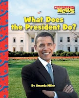 bookcover of WHAT DOES THE PRESIDENT DO?  (Scholastic News Nonfiction Readers)  by Amanda Miller