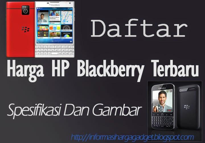 Gambar Daftar Harga HP Blackberry Terbaru