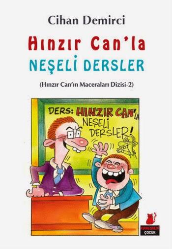 "CİHAN DEMİRCİ'NİN 43. KİTABI: ""HINZIR CAN'LA NEŞELİ DERSLER"" 2014'ÜN KASIM AYINDA YAYINLANDI..."