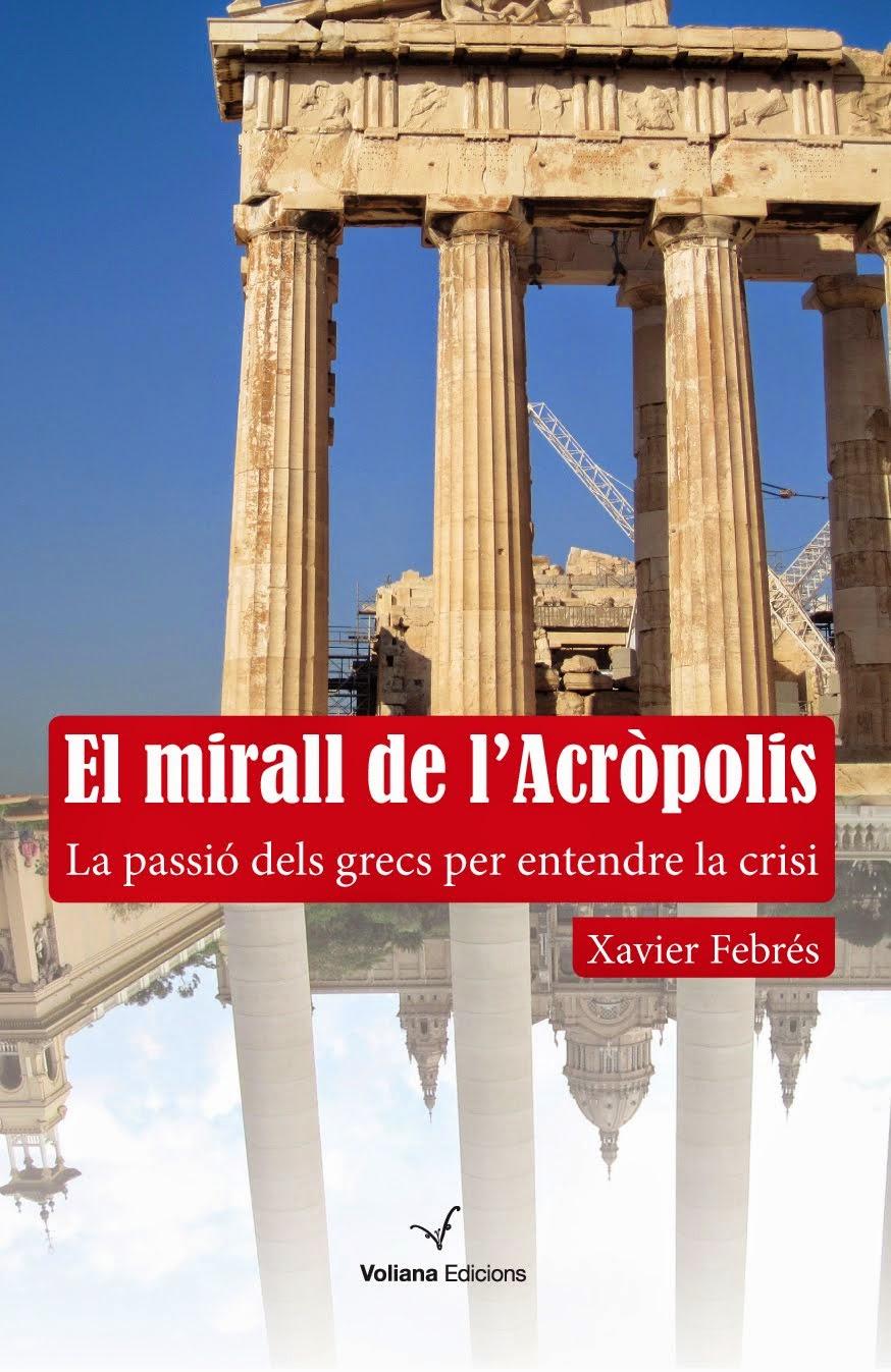 El mirall de l'Acròpolis. La passió dels grecs per entendre la crisi