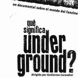 ¿ Qué significa Underground ? Un documental sobre el mundo de los fanzines
