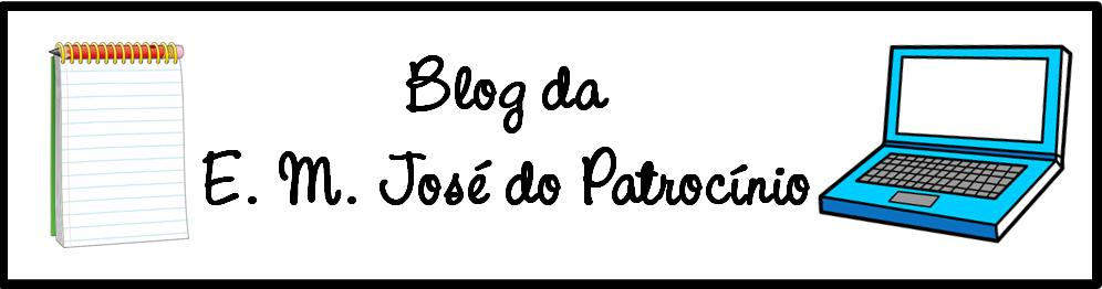 Blog da E. M. José do Patrocínio