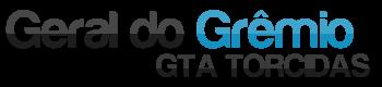 ...:::  - GERAL DO GRÊMIO - GTA TORCIDAS - :::...