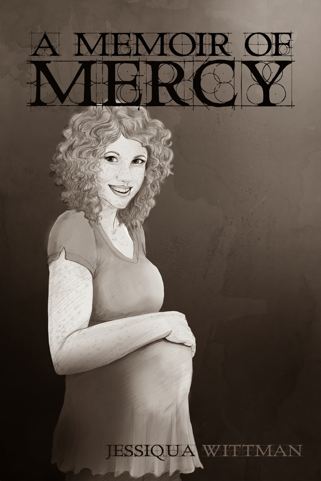 A Memoir of Mercy, by Jessiqua Wittman