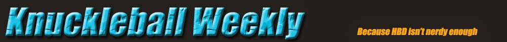 Knuckleball Weekly