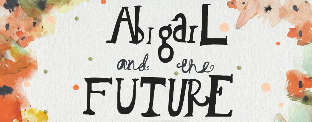 Abigail and the future...