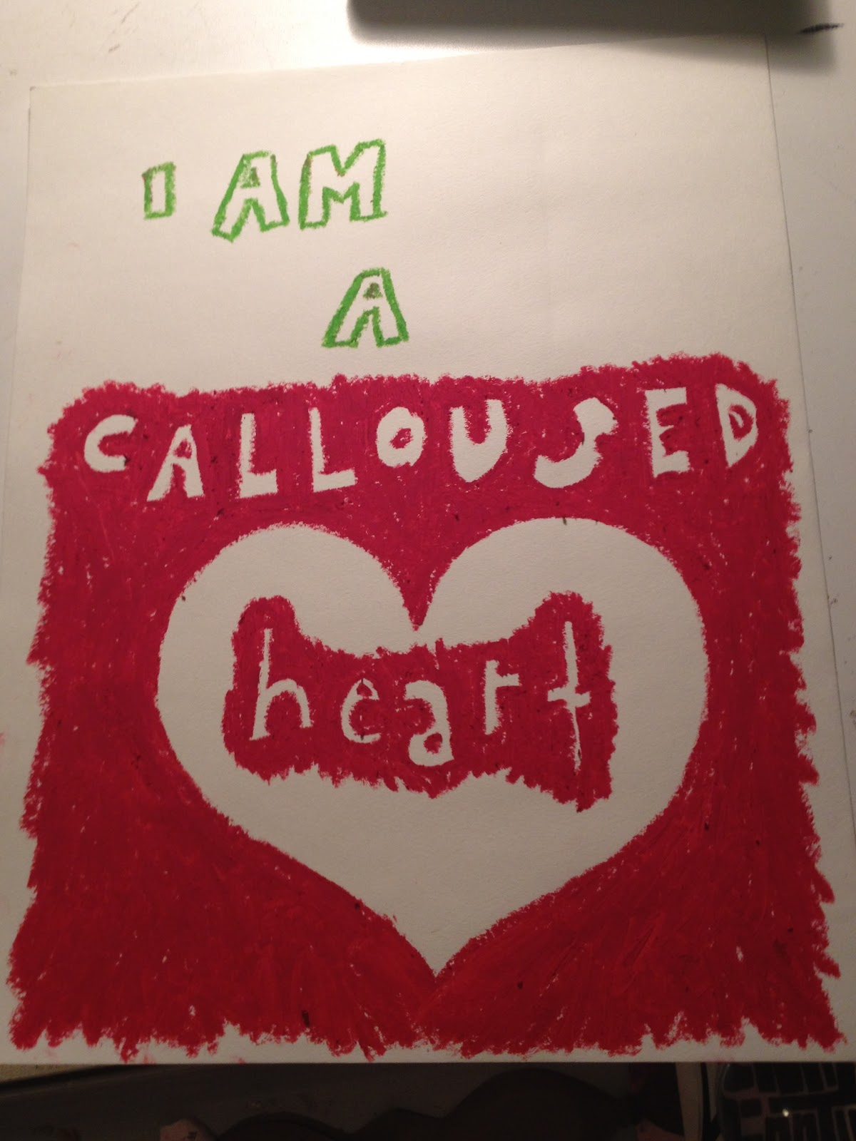 Calloused Heart i am a Calloused Heart