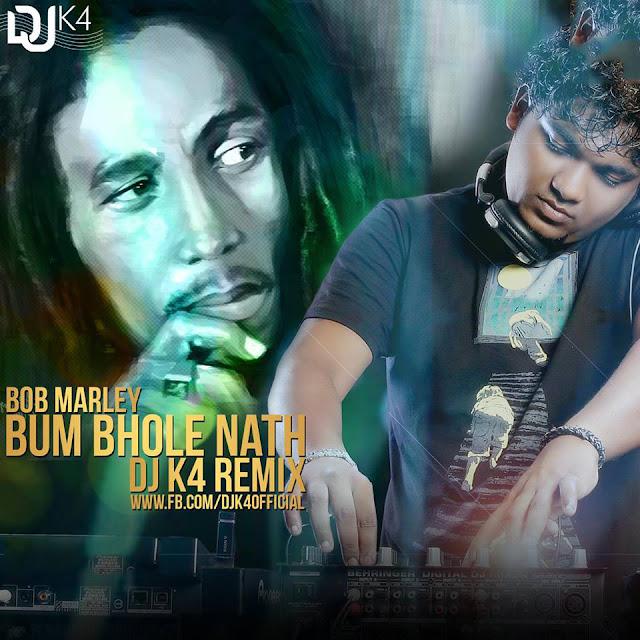 Bum Bhole Nath (Bob Marley) - DJ K4