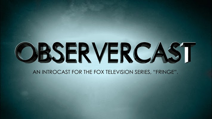 Observer Cast - a FRINGE podcast
