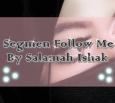 Segmen Follow Me by Salamah Ishak
