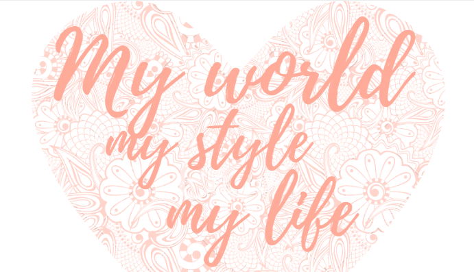 my world my style my life