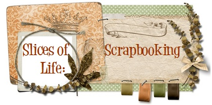 Slices of Life : My Scrapbooking
