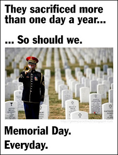 Memorial Day. Everyday.