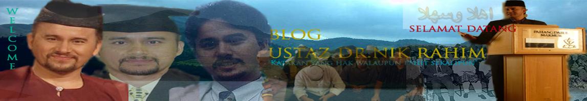 Blog Prof Madya Ustaz Dr Nik Rahim