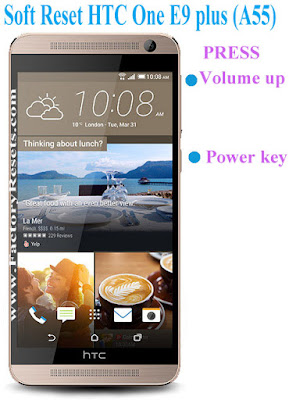 Soft Reset HTC One E9 plus (A55)