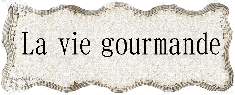 La vie gourmande