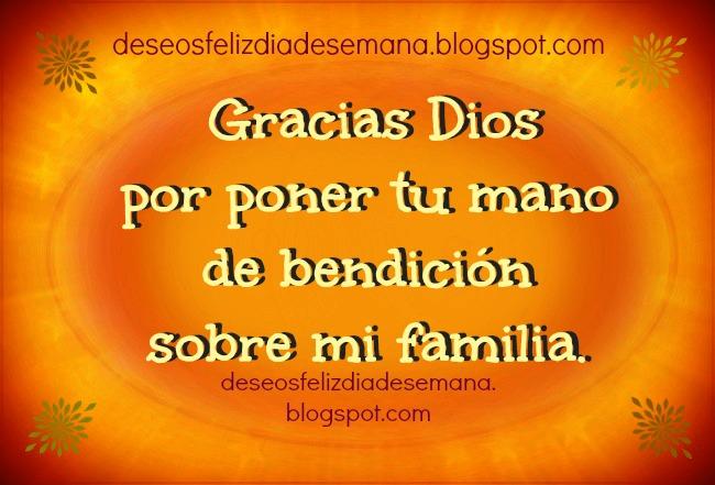 Gracias Dios por bendecir mi familia. Postales buenos deseos para mi familia. tarjetas, oracion, imagenes para facebook gratis de familia.
