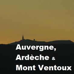 Auvergne, Ardéche e Mont Ventoux