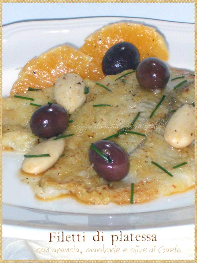Filetti di platessa con arancia, mandorle e olive di Gaeta