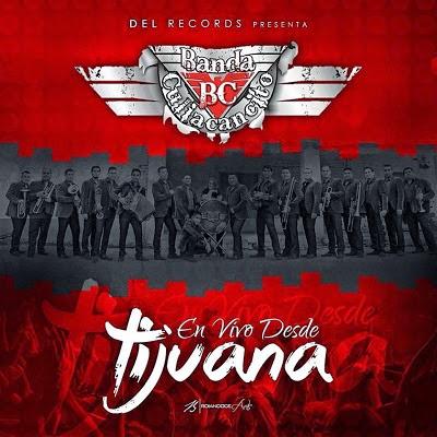 Banda Culiacancito – En Vivo Desde Tijuana (2014)