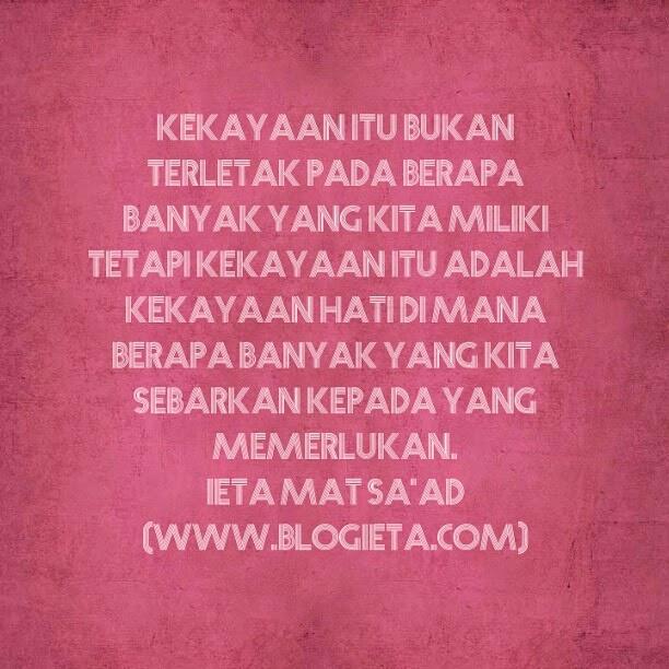 Motivasi, Tazkirah, #KisahCikguieta, #Blogieta, #ietamatsaad, #DuniaNiagaieta, #kelabbloggerbenashaari, #santaiblogger b, #TextCutie, kaya, sombong, berlagak, takbur, riak, kaya budi bahasa beradab, berakhlak mulia, Kekayaan itu bukan milik kita