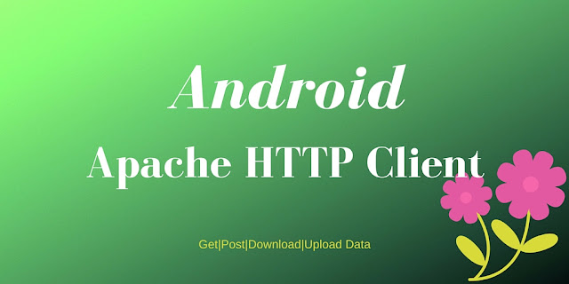 Android Apache HTTP client tutorial
