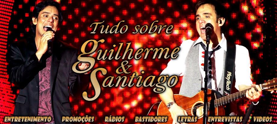 :: Oficial Blog de Fãs • Guilherme e Santiago ::