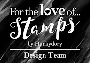 Design Team Member for: For the Love of Stamps by Hunkydory: April 2017 till present