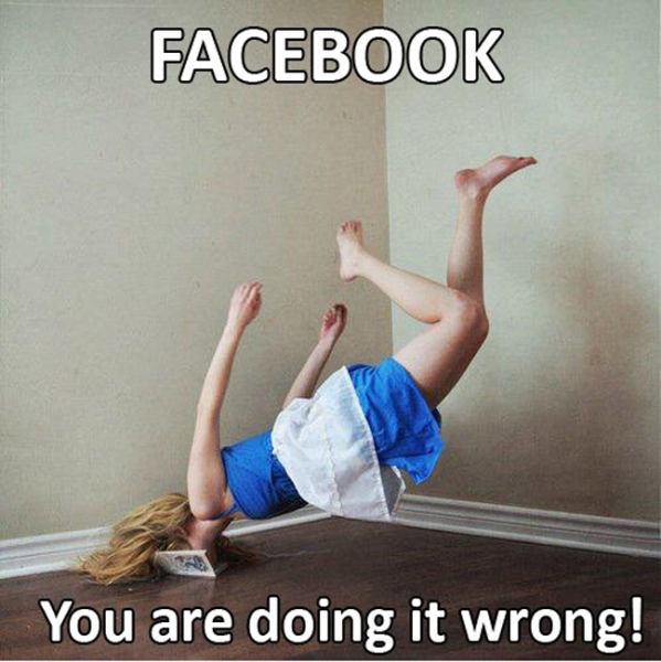 Facebook - You're Doing It Wrong!