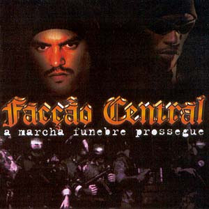 FACÇÃO CENTRAL A MARCHA FUNEBRE PROSSEGUE 2001 Download