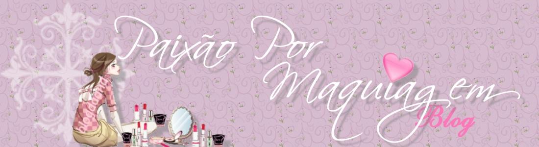 """Paixão por Maquiagem - Blog da """"And"""""""