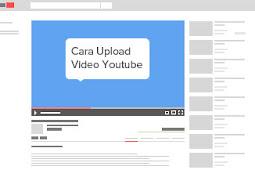 Cara Upload Video Ke Youtube Dengan Mudah Dan Cepat