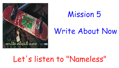 Mission 5 Write About Now