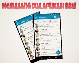 Cara Memasang Dua Aplikasi Bbm Di Android