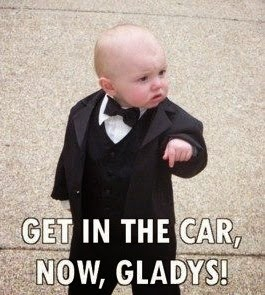 Funny-Baby-Memes-Get-In-The-Car-Now-Gladys!