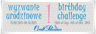 http://craftpassion-pl.blogspot.ie/2015/09/pierwsze-urodziny-i-wyzwanie-first.html